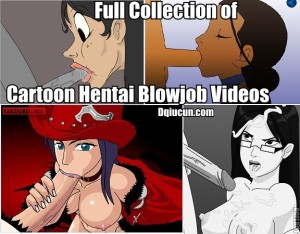 Full Collection of Adult Cartoon Blowjob Videos